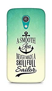 Amez A Smooth Sea Never made a Skillful Sailor Back Cover For Motorola Moto G2