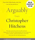 Christopher Hitchens [ [ [ Arguably: Essays [ ARGUABLY: ESSAYS ] By Hitchens, Christopher ( Author )Sep-04-2012 Paperback