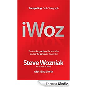 I, Woz: Computer Geek to Cult Icon: Getting to the Core of Apple's Inventor (English Edition)