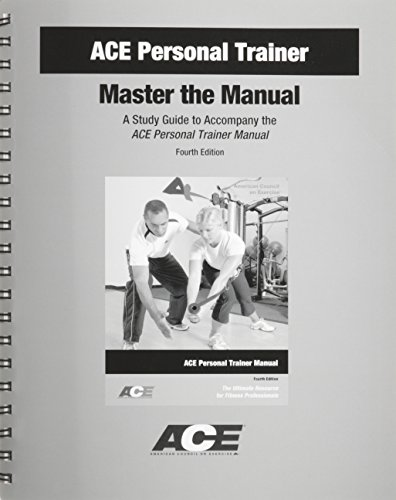 ACE Personal Trainer: Master the Manual, A Study Guide to...