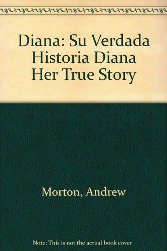 Diana : Su Verdada Historia