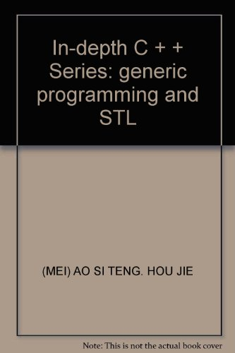 In-depth C + + Series: generic programming and STL (Generic Programming And The Stl compare prices)