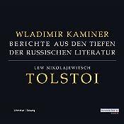 Tolstoi: Berichte aus den Tiefen der russischen Literatur | Wladimir Kaminer