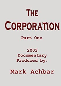 The Corporation - Part One
