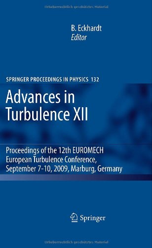 Advances in Turbulence XII: Proceedings of the 12th EUROMECH European Turbulence Conference, September 7-10, 2009, Marbu