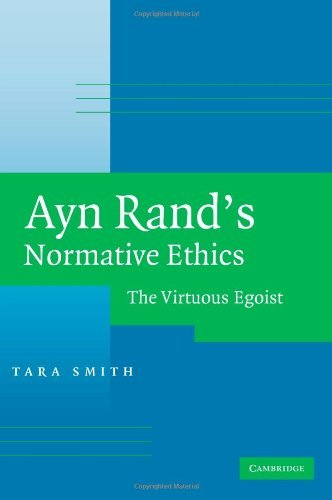 by-tara-smith-ayn-rands-normative-ethics-the-virtuous-egoist
