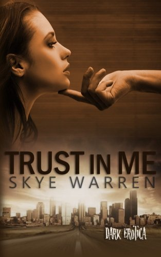 Trust in Me (Volume 2) by Skye Warren