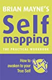 img - for Brian Mayne's Self-Mapping - The Practical Workbook: How to Awaken to Your True Self book / textbook / text book