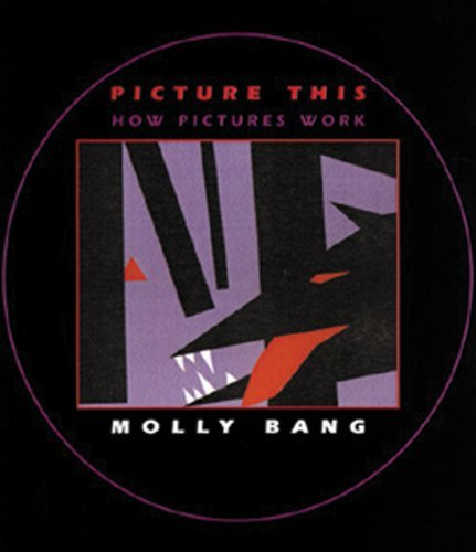 Picture This: How Pictures Work by Molly Bang (2000-07-01) (Picture This By Molly Bang compare prices)