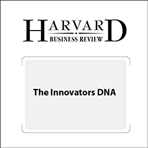 The Innovators DNA (Harvard Business Review) Periodical