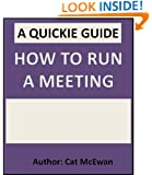 How to Run a Meeting: The Quickie Guide (The Quickie Guides Book 2)