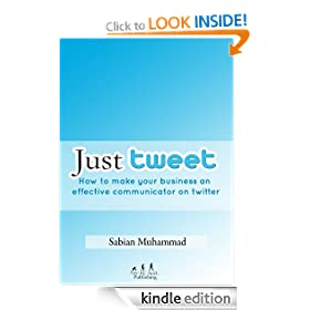 Just Tweet: How To Make Your Business an Effective Communicator On Twitter