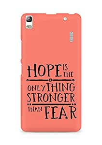 AMEZ hope is the only thing stronger than fear Back Cover For Lenovo A7000
