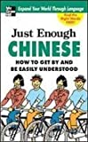 Just Enough Chinese: How to Get by and Be Easily Understood (Just Enough Series) (1439514720) by McKillop, Beth