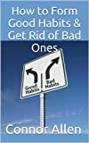 img - for The Power of Habit: How to Form Good Habits & Get Rid of Bad Ones book / textbook / text book