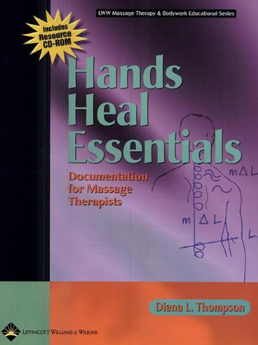 Hands Heal Essentials: Documentation for Massage Therapists (LWW Massage Therapy and Bodywork Educational Series)