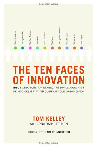 The Ten Faces of Innovation: IDEO's Strategies for...