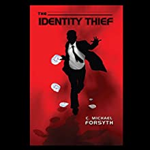 The Identity Thief Audiobook by C. Michael Forsyth Narrated by C. Michael Forsyth
