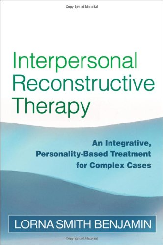 Interpersonal Reconstructive Therapy: An Integrative, Personality-Based Treatment for Complex Cases: Promoting Change in Nonresponders