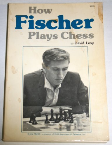 How Fischer Plays Chess PDF