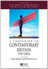 A Companion to Contemporary Britain: 1939-2000 (Blackwell Companions to British History)