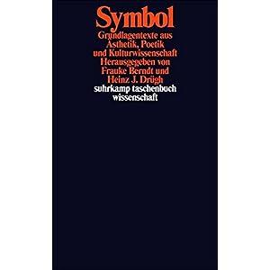 Symbol: Grundlagentexte aus Ästhetik, Poetik und Kulturwissenschaft (suhrkamp taschenbuch wissensch