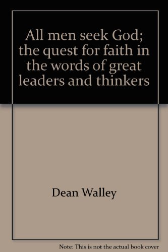 All men seek God;: The quest for faith in the words of great leaders and thinkers