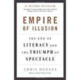 Empire of Illusion: The End of Literacy and the Triumph of Spectacleby Chris Hedges