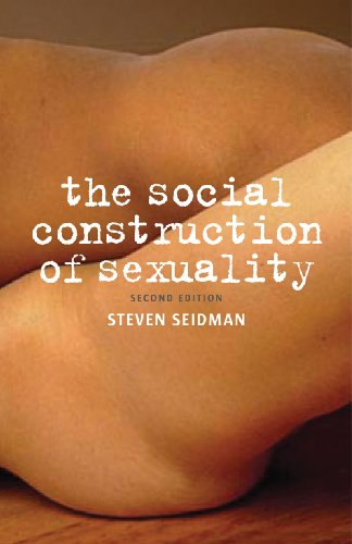 The Social Construction of Sexuality (Second Edition) ...