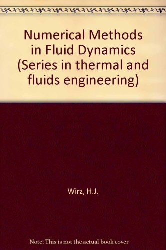 Numerical Methods in Fluid Dynamics (Series in thermal and fluids engineering)