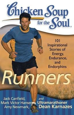 Chicken Soup for the Soul( Runners( 101 Inspirational Stories of Energy Endurance and Endorphins)[CSF THE SOUL RUNNERS][Paperback] PDF