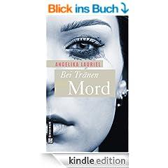 Bei Tr�nen Mord: Roman (Frauenromane im GMEINER-Verlag)