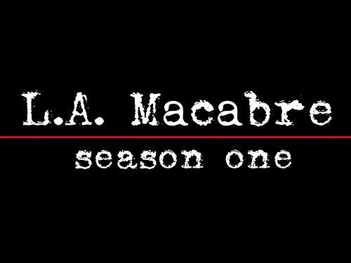 L.A. Macabre - Season 1