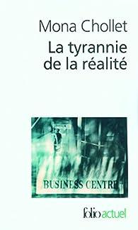 La tyrannie de la r�alit� par Mona Chollet