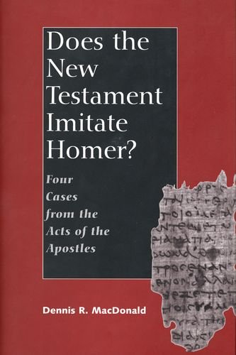 Does the New Testament Imitate Homer?: Four Cases from the Acts of the Apostles: Dennis R. MacDonald: 9780300097702: Amazon.com: Books