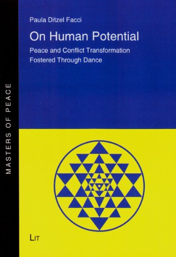 On Human Potential: Peace and Conflict Transformation Fostered Through Dance (Masters of Peace)