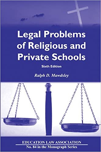 Legal Problems of Religious and Private Schools (N O L P E Monograph Series)