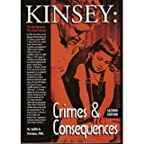 Kinsey: Crimes & Consequences [Signed - 2nd Edition, Revised and Expanded] ~ Judith A. Reisman