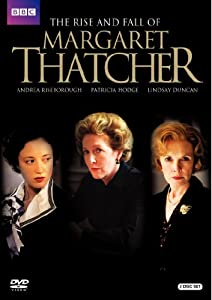 The Rise & Fall of Margaret Thatcher