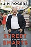 Street Smarts: Adventures on the Road and in the Markets (0804138192) by Jim Rogers