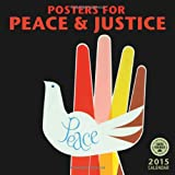 Posters for Peace & Justice: A History of Modern Political Action Posters 2015 Wall Calendar
