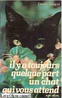 Il y a toujours quelque part un chat qui vous attend, Tangye, Derek