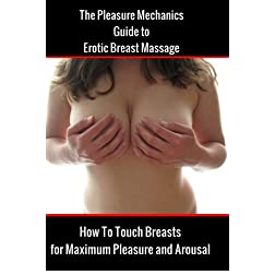 Pleasure Mechanics Guide to Erotic Breast Massage