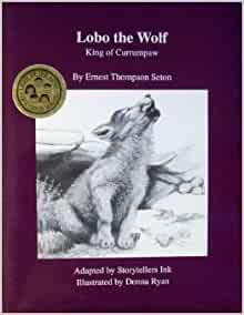 Lobo the Wolf: King of Currumpaw (Light Up the Mind of a Child Series