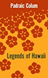 Legends of Hawaii (0300003765) by Colum, Padraic