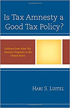 Is Tax Amnesty a Good Tax Policy?: Evidence from State Tax Amnesty Programs in the United States book downloads