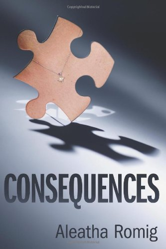 Consequences Volume 1 Aleatha Romig