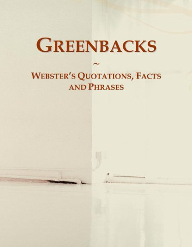 Greenbacks: Webster's Quotations, Facts and Phrases PDF