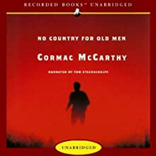 No Country for Old Men (       UNABRIDGED) by Cormac McCarthy Narrated by Tom Stechschulte
