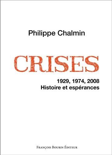 Crises : 1929, 1974, 2008. Histoire et espérances